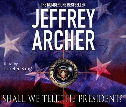 Shall We Tell the President?. Jeffrey Archer