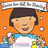 img - for Germs Are Not for Sharing (Board Book) (Best Behavior Series) book / textbook / text book