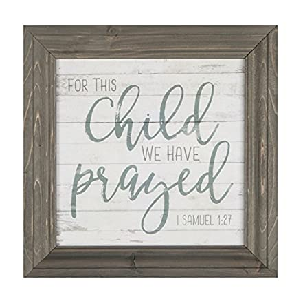 1ba7ded6b Amazon.com: P. GRAHAM DUNN for This Child We Have Prayed Grey 11 x 11 Wood  Framed Wall Sign Plaque: Home & Kitchen