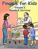 Finance For Kidz: Goods & Services