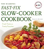 The Diabetes Fast-Fix Slow-Cooker Cookbook, Nancy S. Hughes, 1580404553