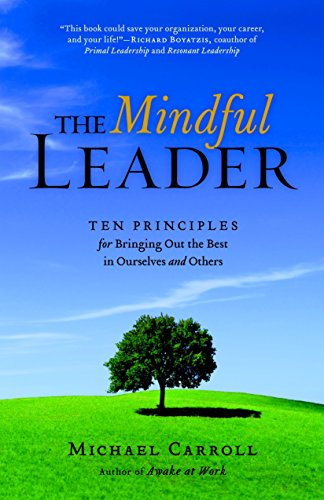 The Mindful Leader: Awakening Your Natural Management Skills Through Mindfulness Meditation (Best Leaders In Sports)