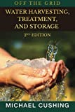 img - for Off The Grid: Water Harvesting, Treatment, and Storage book / textbook / text book