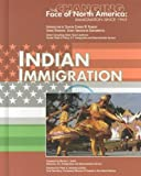 img - for Indian Immigration (Changing Face of North America) by Jan McDaniel (2004-03-03) book / textbook / text book