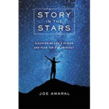 Story in the Stars: Discovering God's Design and Plan for Our Universe