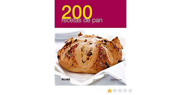 200 recetas de pan (Spanish Edition): Joanna Farrow: 9788480769044: Amazon.com: Books