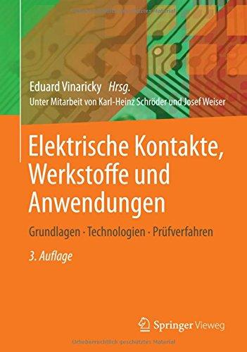 elektrische-kontakte-werkstoffe-und-anwendungen-grundlagen-technologien-prfverfahren