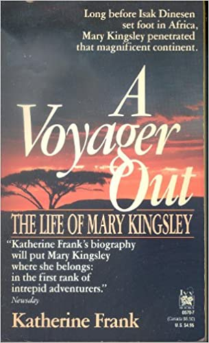 Book A Voyager Out: The Life of Mary Kingsley