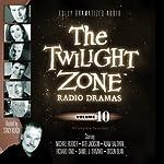 The Twilight Zone Radio Dramas, Volume 10 | Rod Serling
