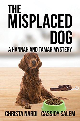 Book: The Misplaced Dog (Hannah & Tamar Mystery Series Book 3) by Christa Nardi & Cassidy Salem