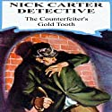 The Counterfeiter's Gold Tooth Audiobook by Nicholas Carter Narrated by Kelly Klaas