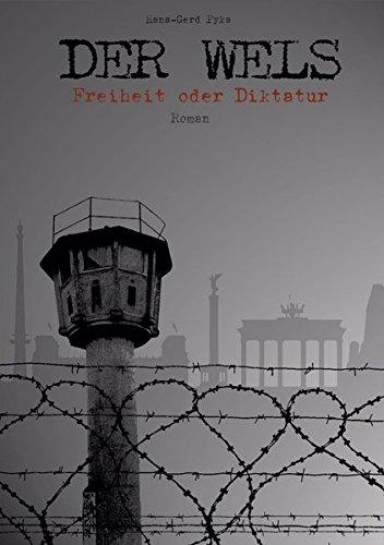 DER WELS: Freiheit oder Diktatur