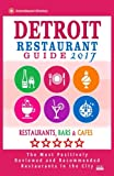 img - for Detroit Restaurant Guide 2017: Best Rated Restaurants in Detroit, Michigan - 500 Restaurants, Bars and Caf s recommended for Visitors, 2017 book / textbook / text book