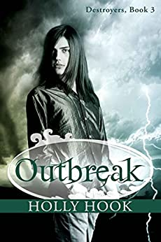 Outbreak (#3 Destroyers Series) by [Hook, Holly]