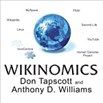 Wikinomics: How Mass Collaboration Changes Everything | Don Tapscott,Anthony D. Williams