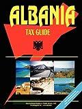 Albania Tax Guide, Usa Ibp Usa, 073979437X