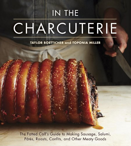 In The Charcuterie: The Fatted Calf's Guide to Making Sausage, Salumi, Pates, Roasts, Confits, and Other Meaty Goods cover