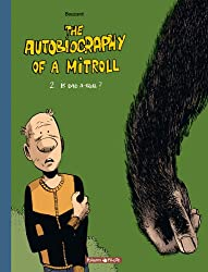 The Autobiography of a Mitroll, tome 2 : Is Dad a Troll ?