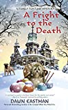A Fright to the Death: A Family Fortune Mystery