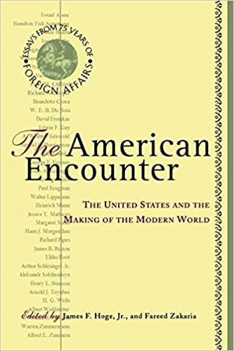 amazon com the american encounter the united states and the  amazon com the american encounter the united states and the making of the modern world essays from 75 years of foreign affairs 9780465001712 james f