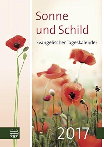 Sonne und Schild 2017: Evangelischer Tageskalender 2017
