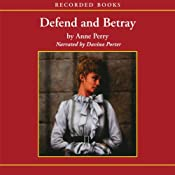 Defend and Betray: A William Monk Novel #3 | Anne Perry
