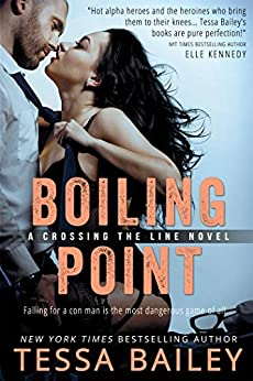 Boiling Point (Crossing the Line) by [Bailey, Tessa]