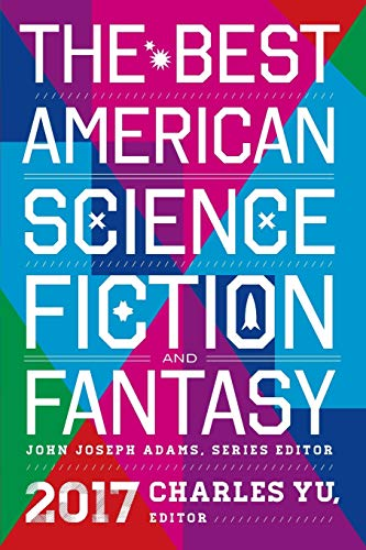 Best American Science Fiction and Fantasy 2017 (The Best American Series ®) (The Best Fantasy Authors)