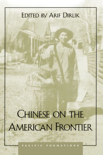 Chinese on the American Frontier (Pacific Formations: Global Relations in Asian and Pacific Perspectives)
