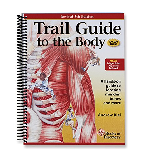Muscle Guide - Trail Guide to the Body Textbook - 5th Edition by Books of Discovery