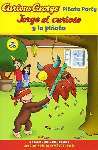 Jorge el curioso y la pinata / Curious George Pinata Party Spanish/English Bilingual Edition (CGTV Reader) (Spanish and English Edition)