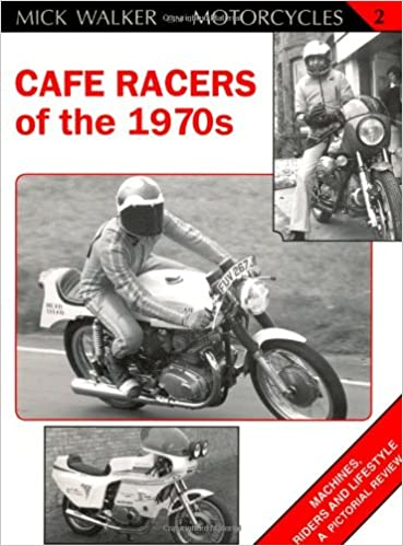 Cafe Racers of the 1970s (Mick Walker on Motorcycles)