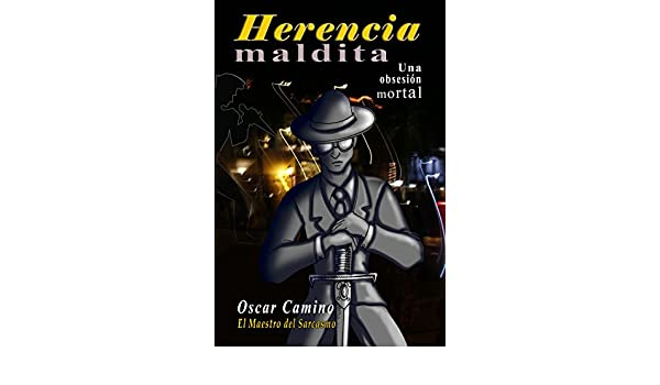 Herencia Maldita: Una Obsesión Mortal eBook: Oscar Mendoza Camino: Amazon.es: Tienda Kindle