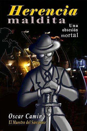 Herencia Maldita: Una Obsesión Mortal (Spanish Edition) by [Camino, Oscar Mendoza