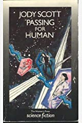 Passing for Human (The Women's Press science fiction) by Jody Scott (1-Mar-1986) Paperback Paperback
