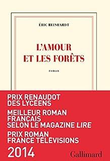 L'amour et les forêts : roman, Reinhardt, Éric