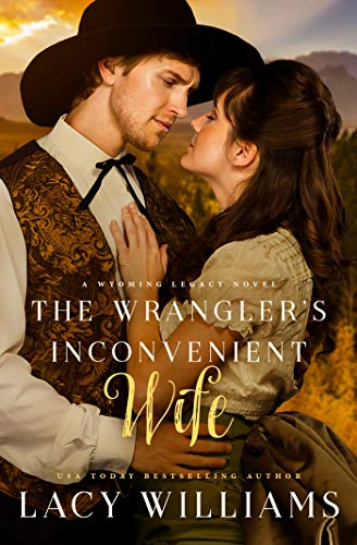 Pdf Spirituality The Wrangler's Inconvenient Wife (Wyoming Legacy Book 4)