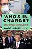 img - for Who's In Charge?: Leadership during Epidemics, Bioterror Attacks, and Other Public Health Crises (Praeger Security International) by Laura H. Kahn (2009-09-03) book / textbook / text book