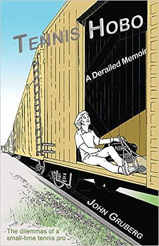 Tennis Hobo: A Derailed Memoir: Amazon.es: John Gruberg ...