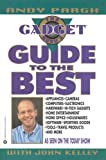 The Gadget Guru's Guide to the Best, Andy Pargh and Tom Biracree, 0446673234