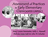 img - for Assessment of Practices in Early Elementary Classrooms (APEEC) by Mary Louise Hemmeter Kelly L. Maxwell Melinda Jones Ault (2001-01-01) Paperback book / textbook / text book