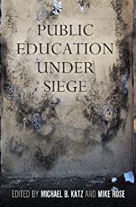 Public Education Under Siege from University of Pennsylvania Press