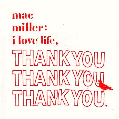 MAC MILLER - I LOVE LIFE, THANK YOU (MIXTAPE)
