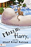 Marlin, Harry, and the Great River Rescue, Kristin Staler-Kucholtz, 1617390739