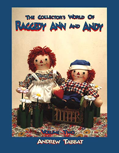 Raggedy Ann Doll History - The collector's world of Raggedy Ann and Andy