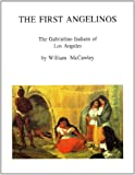 The First Angelinos : The Gabrielino Indians of Los Angeles, McCawley, William, 0965101614