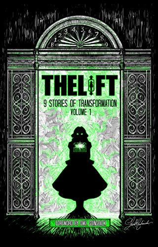 (The Lift: Nine Stories of Transformation, Volume)