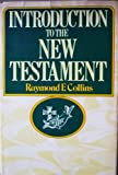Introduction to the New Testament, Collins, Raymond F., 0385181264