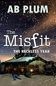 The Reckless Year (The MisFit Series Book 4) by [Plum, AB]