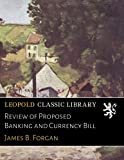 img - for Review of Proposed Banking and Currency Bill book / textbook / text book